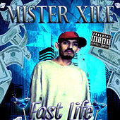 Fast Life van Mister Xile