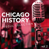 Chicago History Soul Selection vol. 2 von Various Artists