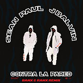 Contra La Pared (Banx & Ranx Remix) de Sean Paul & J Balvin