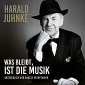 Was bleibt ist die Musik - Unsterblich der große Entertainer von Harald Juhnke