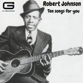 Ten songs for you van Robert Johnson
