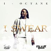 I Swear by I-Octane