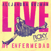 Mi Enfermedad (Live At The Roxy) de Alejandra Guzmán