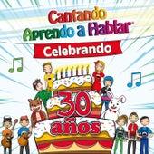 Celebrando 30 Años de Cantando Aprendo a Hablar