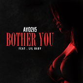 Bother You (feat. Lil Baby) de Ayo 215