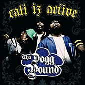 Cali Iz Active by Tha Dogg Pound