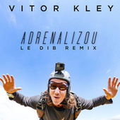 Adrenalizou (Le Dib Remix) de Vitor Kley