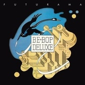 Futurama (Remastered & Expanded) de Be-Bop Deluxe