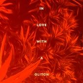 In Love With a Glitch de Phantoms
