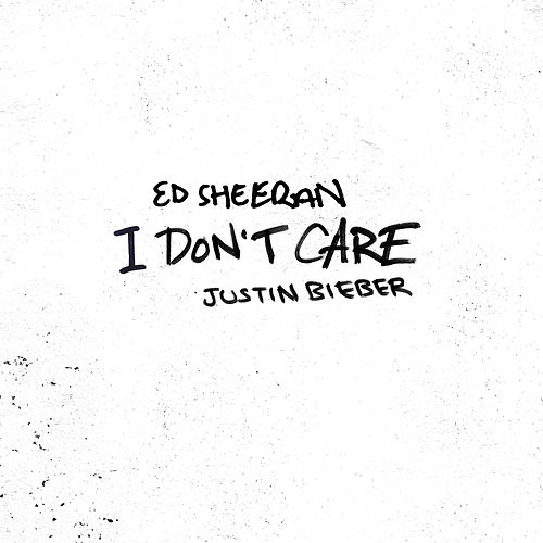 I Don't Care (feat. Justin Bieber) by Ed Sheeran