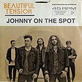 Johnny on the Spot by Beautiful Tension