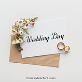 Wedding Day: Covers Music for Lovers van Various Artists
