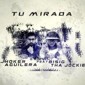 Tu Mirada by Jhoker Aguilera