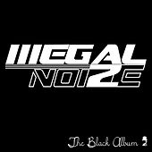 The Black Album 2 by Illegal NoiZe