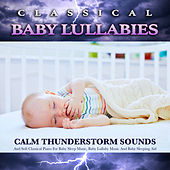 Classical Baby Lullabies: Calm Thunderstorm Sounds and Soft Classical Piano For Baby Sleep Music, Baby Lullaby Music and Baby Sleeping Aid de Einstein Baby Lullaby Academy