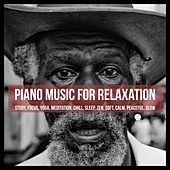 Piano Music for Relaxation: Study, Focus, Yoga, Meditation, Chill, Sleep, Zen, Soft, Calm, Peaceful, Slow von Various Artists