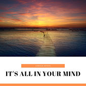 It's All in Your Mind de Various Artists