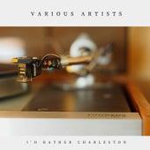 I'd Rather Charleston (Easy Listening) de Various Artists