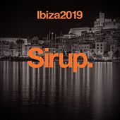 Sirup Music Ibiza 2019 von Various Artists