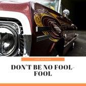 Don't Be No Fool-Fool de Ivory Joe Hunter