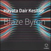 Hayata Dair Kesitler van Blaze Byron
