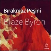 Bırakmaz Peşini van Blaze Byron