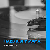 Hard Ridin' Mama de Various Artists