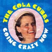 Going Crazy Now de The Cola Cubes