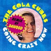 Going Crazy Now (Dawood Remix) de The Cola Cubes