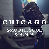 Chicago Smooth Soul Sounds von Various Artists