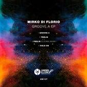 Groove a EP by Mirko Di Florio