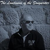 The Loneliness of the Songwriter by Len
