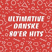 Ultimative Danske 80'er hits by Various Artists