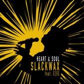 Heart & Soul by Slackwax