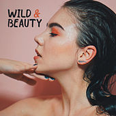 Wild & Beauty (Wellness & Spa for Two, Sensual Weekend) de Various Artists