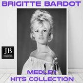 Brigitte Bardot Medley: L'appareil a sous / Les amis de la musique / El chuchipe / Je me donne a qui me plait / Invitango / C'est rigolo / La Madrague / Pas d'avantage / Everybody Loves My Baby / Rose d'eau / Noir et blanc / Faite pour dormir de Brigitte Bardot