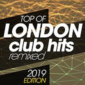 Top Of London Club Hits Remixed 2019 Edition de Various Artists