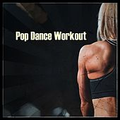 Pop Dance Workout von Various Artists
