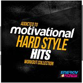 Addicted To Motivational Hardstyle Hits Workout Collection de Various Artists