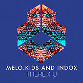 There 4 U by Melo Kids