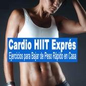 Ejercicios para Bajar de Peso Rápido en Casa (140 Bpm Treino Hiit - High Intensity Interval Training) de Cardio HIIT Exprés