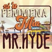 Si 'a femmena mia de Mister Hyde