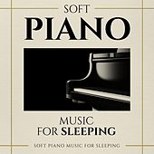 Soft Piano Music for Sleeping by Various Artists