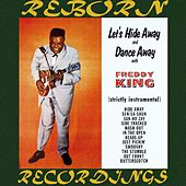 Let's Hide Away and Dance Away with Freddy King (HD Remastered) de Freddie King