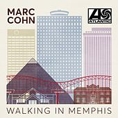 Walking In Memphis by Marc Cohn