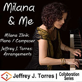 Milana and Me by Jeffrey J. Torres