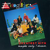 Greatest Hits: Maybe Only I Dream by Eurogliders