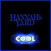 Cool (Acoustic) de Hannah's Yard