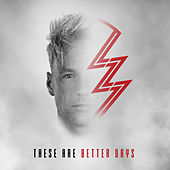 These Are Better Days de Lz7