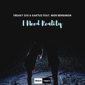 I Need Reality by Freaky DJ's